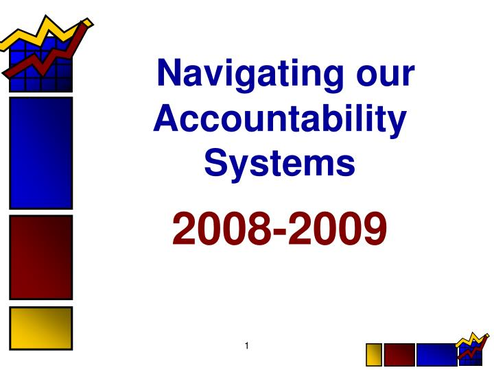 navigating our accountability systems 2008 2009 n.