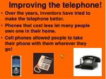 improving the telephone