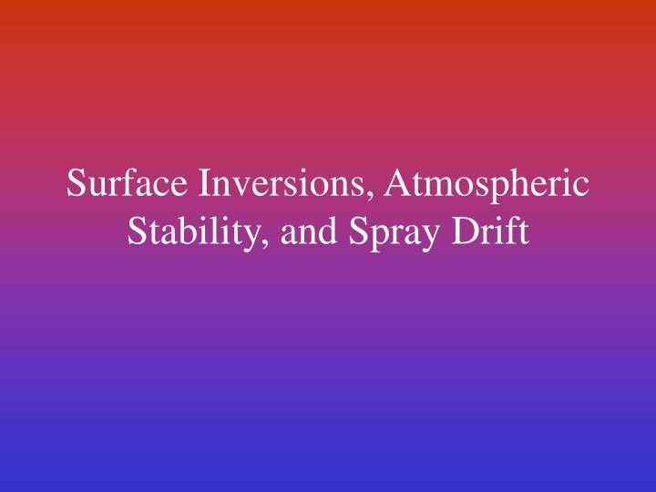 surface inversions atmospheric stability and spray drift n.