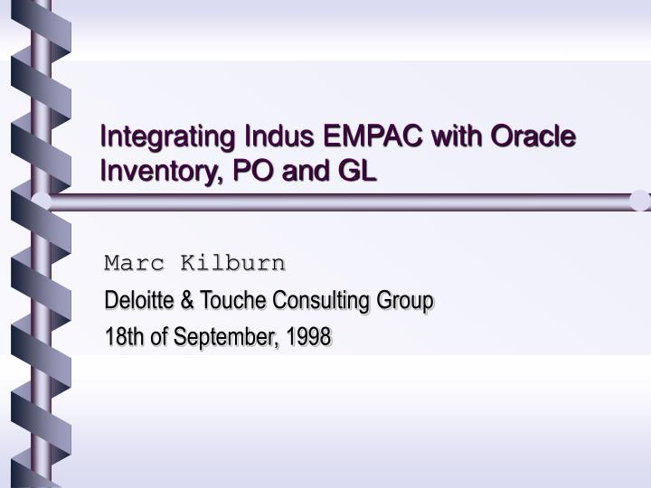 integrating indus empac with oracle inventory po and gl n.