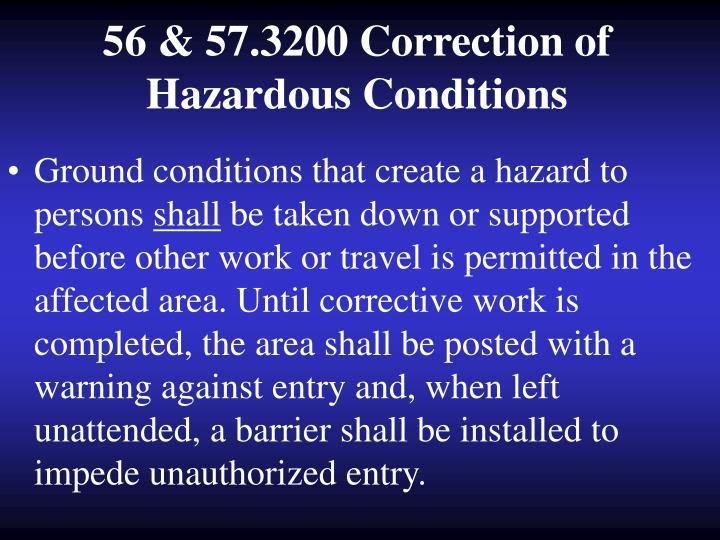 56 & 57.3200 Correction of Hazardous Conditions