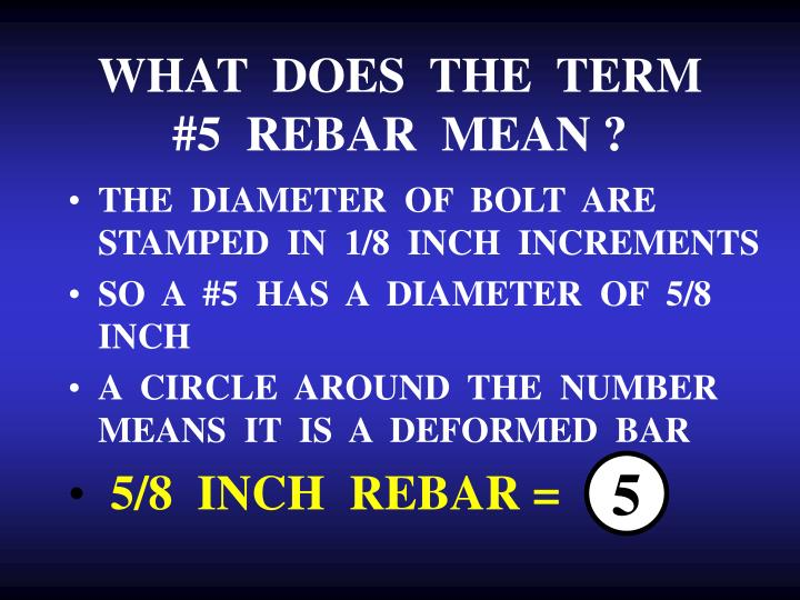 WHAT  DOES  THE  TERM   #5  REBAR  MEAN ?