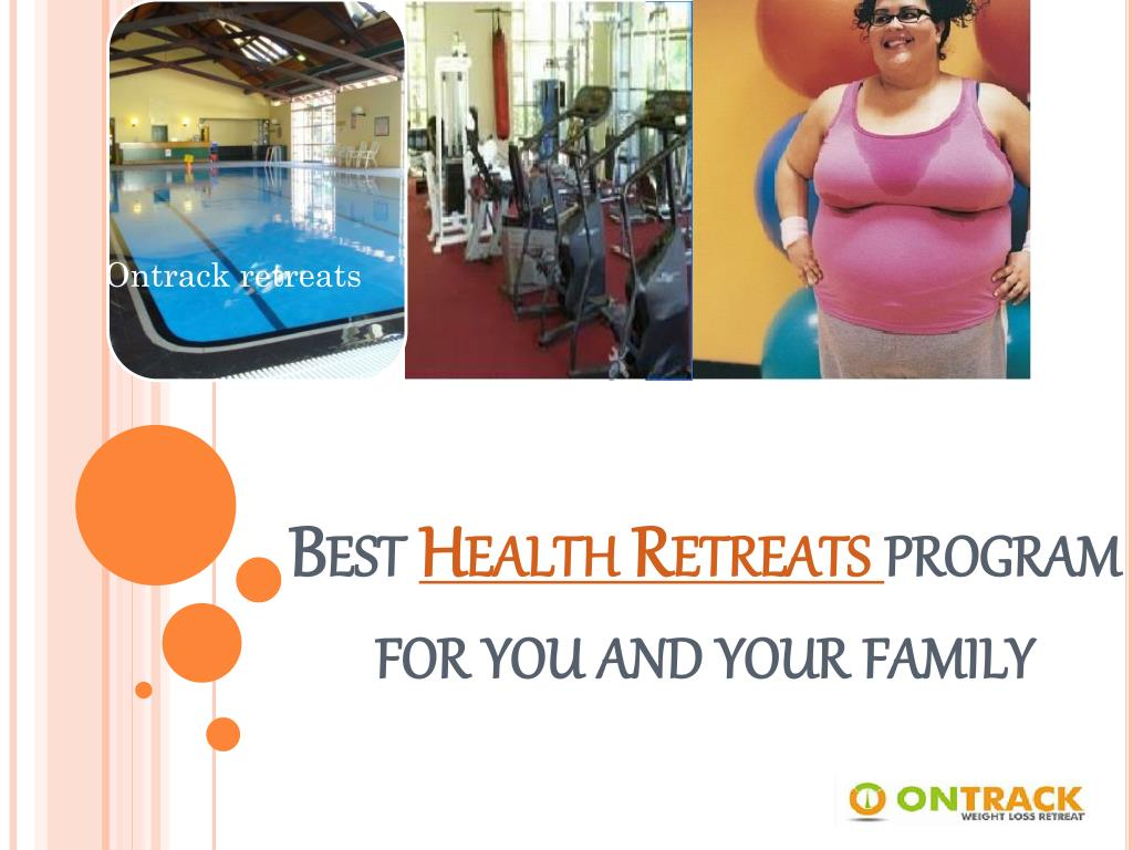 best health retreats program for you and your family l.