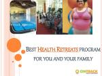 best health retreats program for you and your family