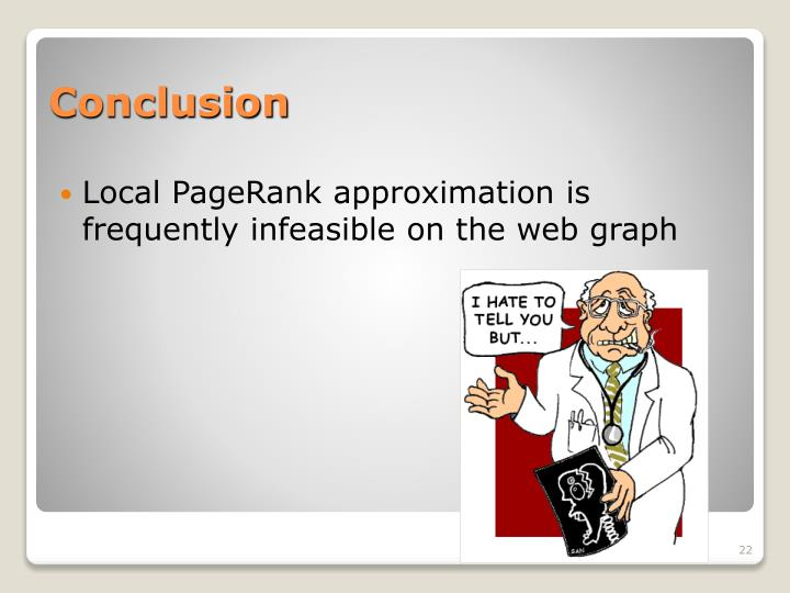 Local PageRank approximation is frequently infeasible on the web graph