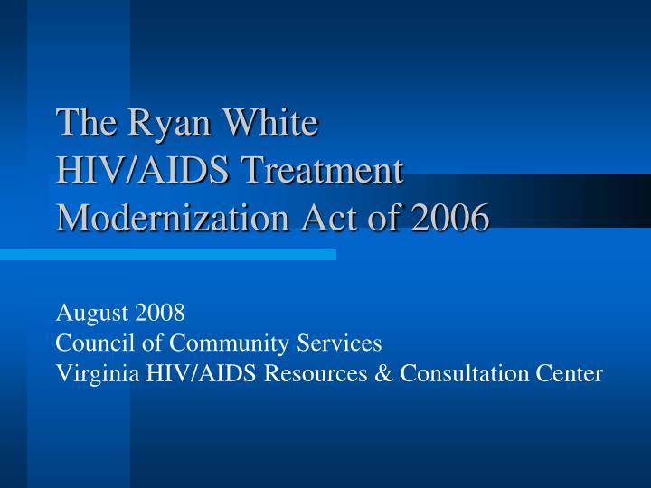 the ryan white hiv aids treatment modernization act of 2006 n.