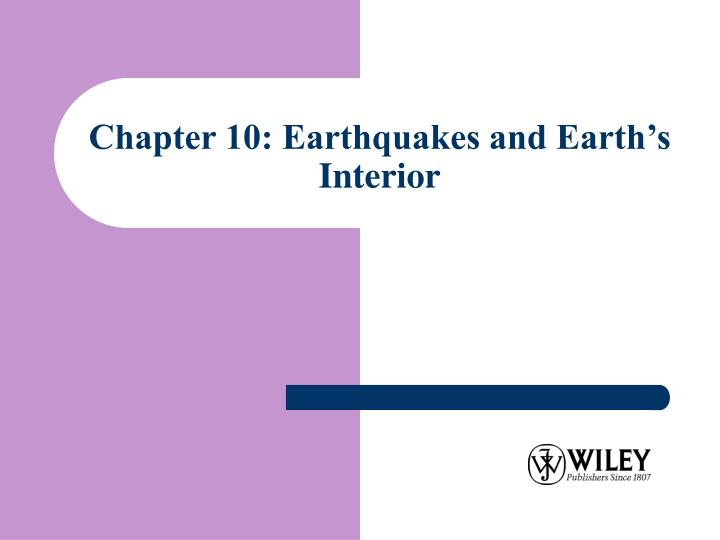 chapter 10 earthquakes and earth s interior n.