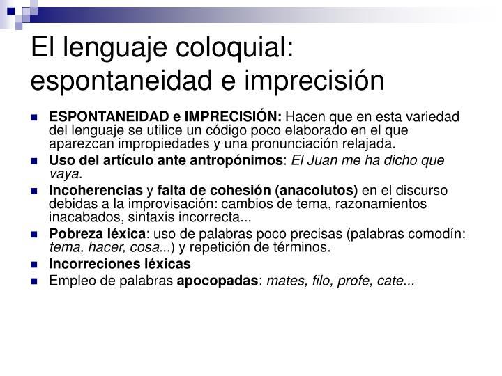 El lenguaje coloquial: espontaneidad e imprecisión