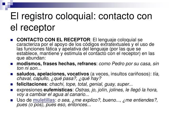 El registro coloquial: contacto con el receptor