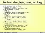 boolean char byte short int long