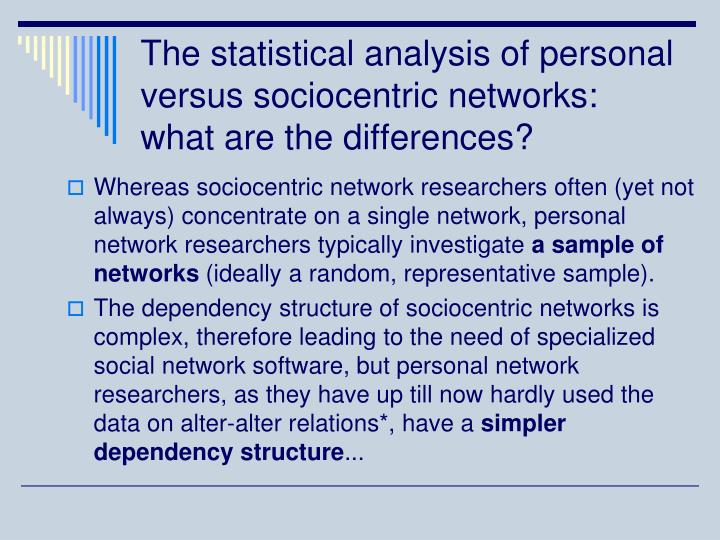The statistical analysis of personal versus sociocentric networks: what are the differences?