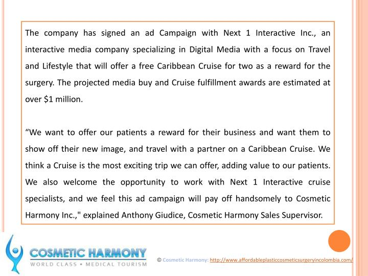 The company has signed an ad Campaign with Next 1 Interactive Inc., an interactive media company spe...