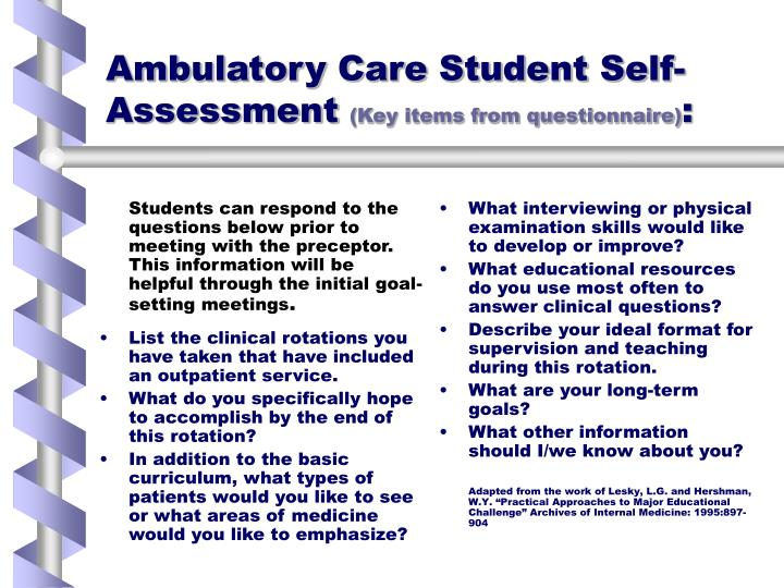 Students can respond to the questions below prior to meeting with the preceptor. This information will be helpful through the initial goal-setting meetings
