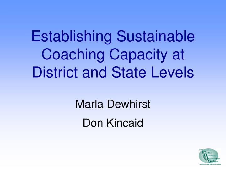 establishing sustainable coaching capacity at district and state levels n.