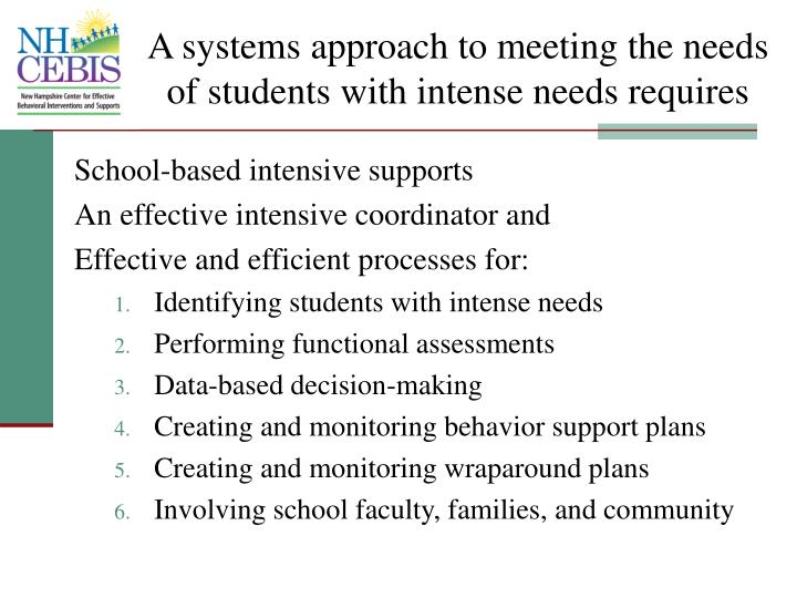 A systems approach to meeting the needs of students with intense needs requires