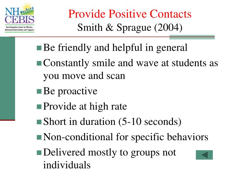 Provide Positive Contacts