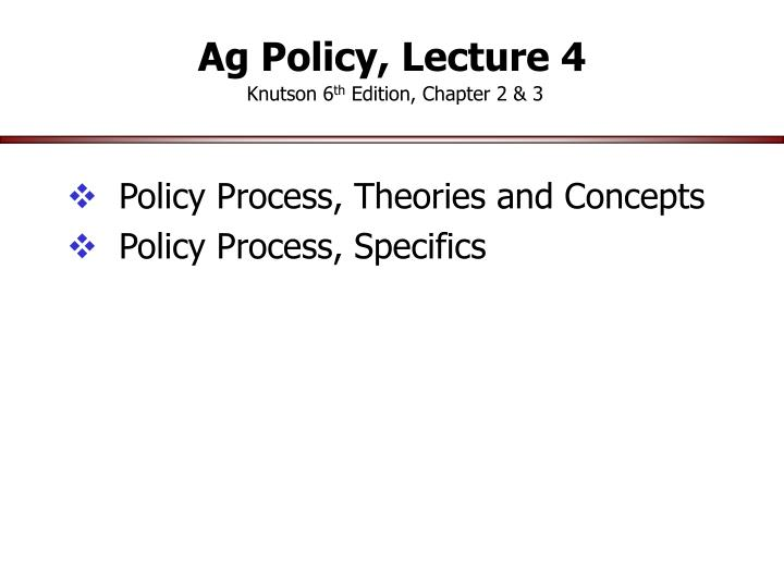 ag policy lecture 4 knutson 6 th edition chapter 2 3 n.