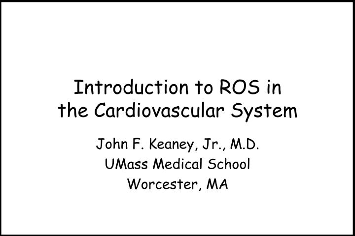 introduction to ros in the cardiovascular system n.
