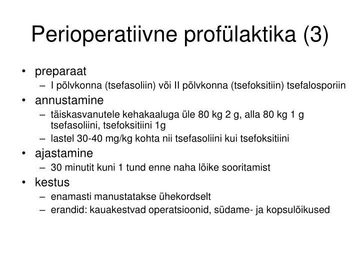 Perioperatiivne profülaktika (3)