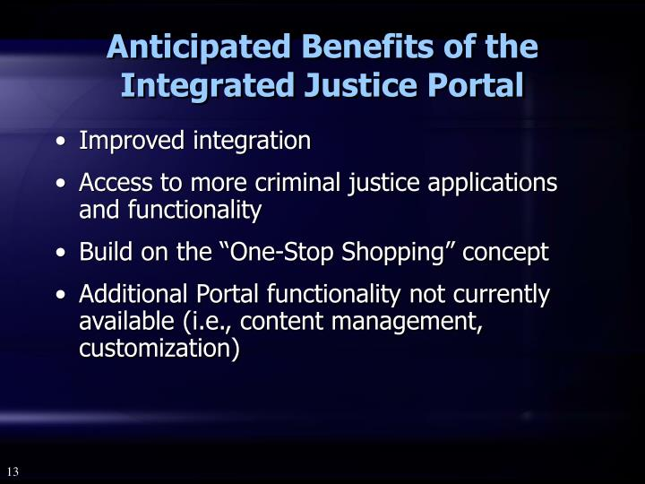 Anticipated Benefits of the Integrated Justice Portal