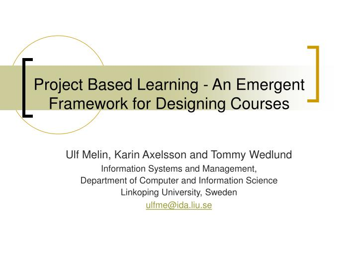 project based learning an emergent framework for designing courses n.