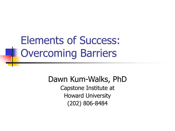 elements of success overcoming barriers n.