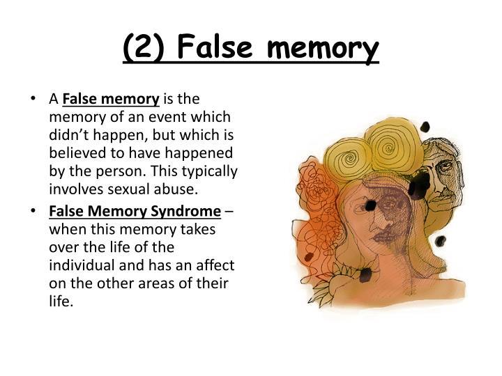 (2) False memory