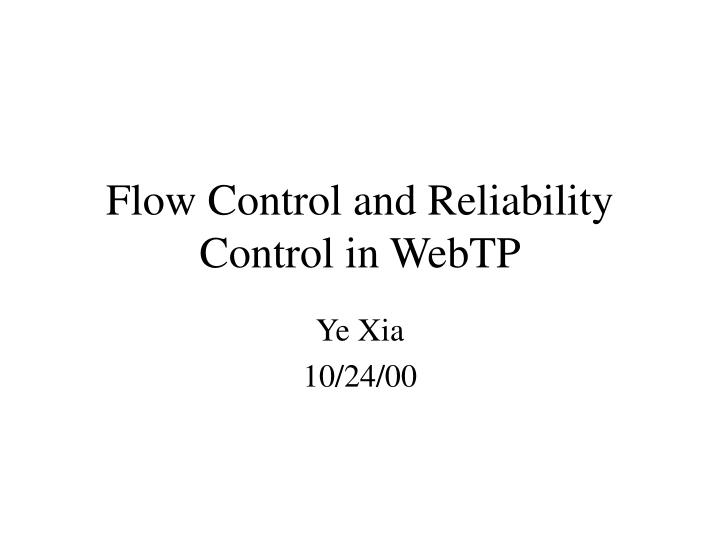flow control and reliability control in webtp n.
