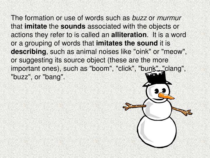 The formation or use of words such as