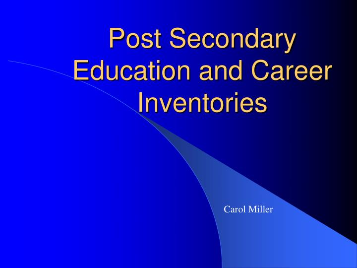 post secondary education and career inventories n.