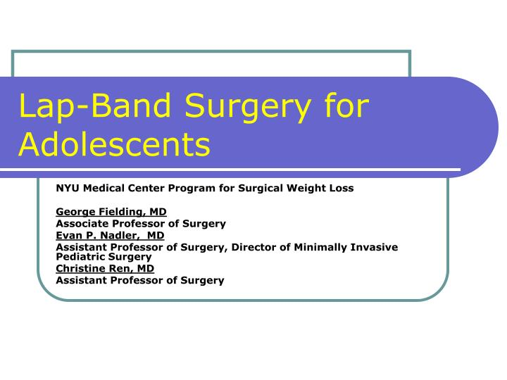PPT - Lap-Band Surgery for Adolescents PowerPoint