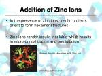 addition of zinc ions