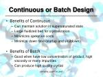 continuous or batch design