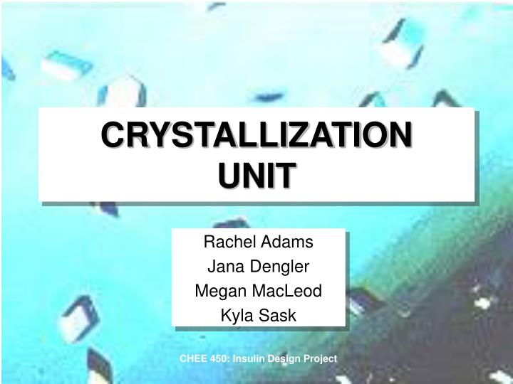 crystallization unit n.