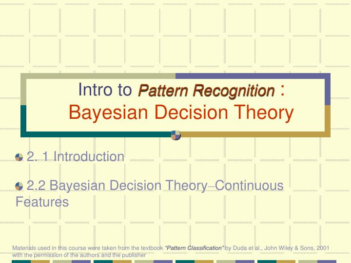 intro to pattern recognition bayesian decision theory n.