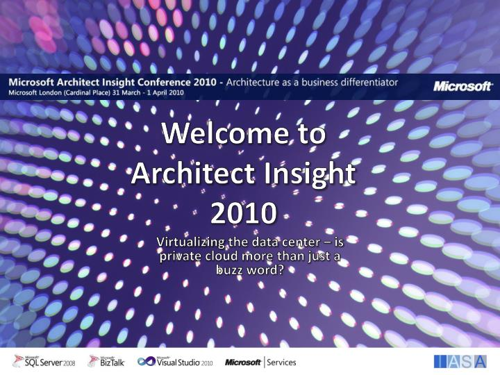 welcome to architect insight 2010 n.