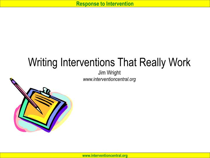 writing interventions that really work jim wright www interventioncentral org n.