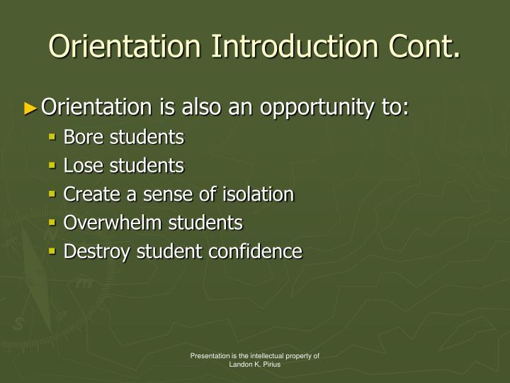 Orientation Introduction Cont.