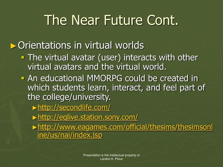 The Near Future Cont.
