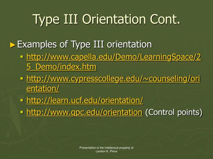 Type III Orientation Cont.