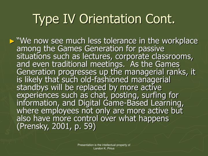 Type IV Orientation Cont.