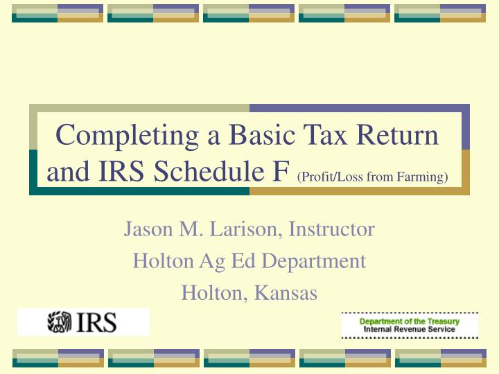 completing a basic tax return and irs schedule f profit loss from farming n.