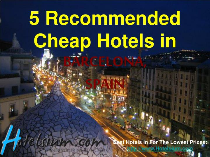 5 recommended cheap hotels in barcelona spain n.