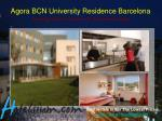 agora bcn university residence barcelona passeig dels castanyers 21 barcelona spain