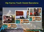 hip karma youth hostel barcelona ronda de sant pere 39 barcelona spain