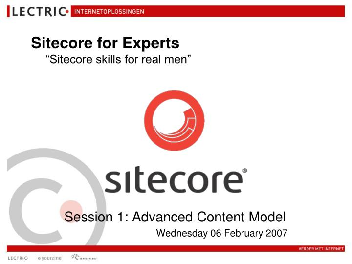 Session 1 advanced content model wednesday 06 february 2007