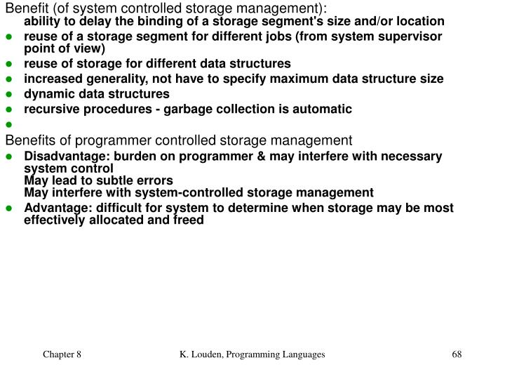 Benefit (of system controlled storage management):