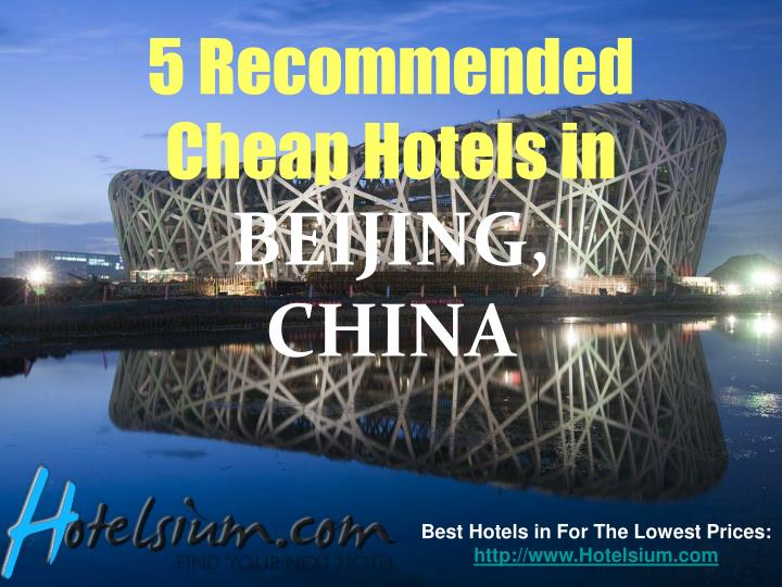 5 recommended cheap hotels in beijing china n.