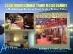 jade international youth hotel beijing 5 zhidebeixiang beiheyan street beijing beijing china