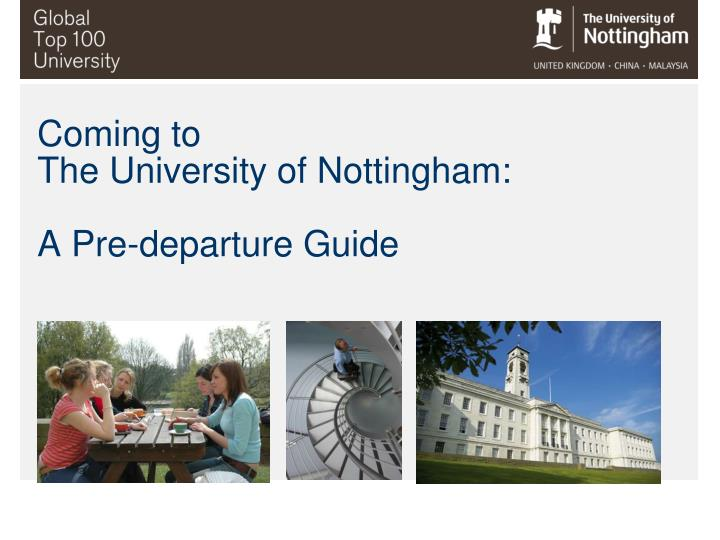 coming to the university of nottingham a pre departure guide n.